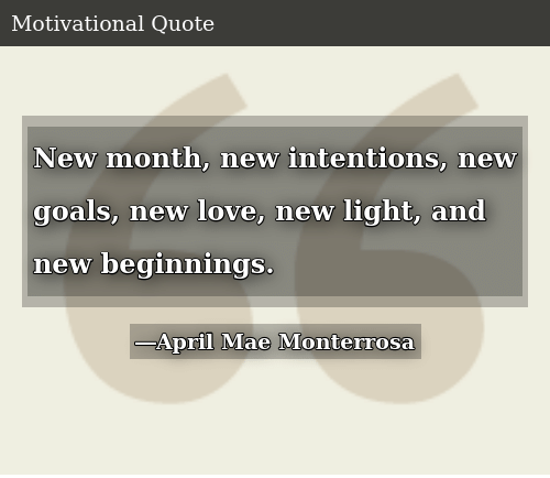 New Month New Intentions New Goals New Love New Light And New