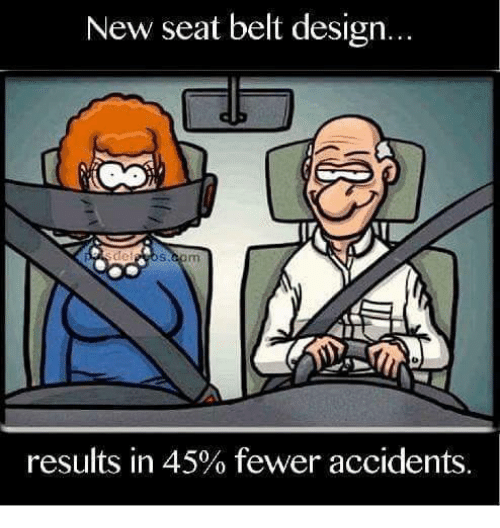 New Seat Belt Design Results in 45% Fewer Accidents | Meme