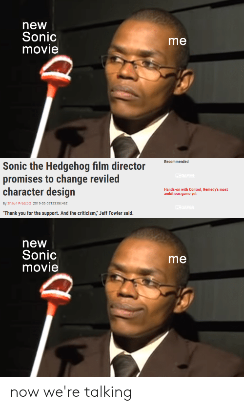 New Sonic Movie Me Recommended Sonic The Hedgehog Film Director Promises To Change Reviled Character Design Hands On With Control Remedy S Most Ambitious Game Yet By Shaun Prescott 2019 05 02t2306462 Thank You For The