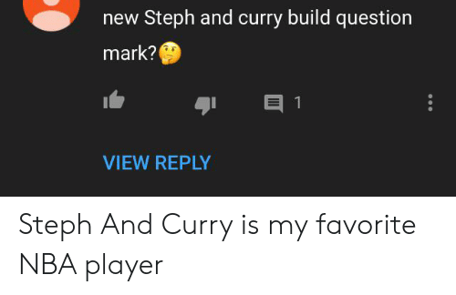 Nba, Player, and Curry: new Steph and curry build question  mark?  1  VIEW REPLY Steph And Curry is my favorite NBA player