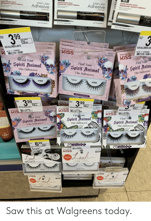 Anime, Doe, and Halloween: NEW  SUPER STRONG HOLD,  REMARKABLY GENTLE FORMULA  SUPER STRONG HOLD,  REMARKABLY GENTLE FORMULA  SU  RE  STRIP LASH  SUPER STRONG HOLD  REMARKABLY GENTLE FORMULA  STRIP LASH  Adhesive  Biotin and Blueberry  Extract Infused  Adhesive  Biotin and Blueberry  Extract Infused  Bic  Ex1  Biotin and Blueberry  Extract Infused  LATEX-FREE  LATEX-FREE  Adhesive  Adhesive  wl Biotin and Bluebon  Latex Free  BtetinBlueberry  LaTex Free  Adh  with Biotin  Latex Free  BRUSH ON  COUL RE  COUTURE  Brush Tip Applicator  Brush Tip Applicator  NETWT 5 g (0.17 oz.  NETWT 5g (0.17 oz.)  Brush Tip Applicator  99  RETAL  PRCE  RETAIL  PRICE  UNIT PRICE  $3.99  Bring the Salon Home  OVEE  78902  Bring the Salon Home  7397  HL H18  KISS HALLOWEEN LASH 02  KISS HALLOWEEN LAS  78902  Bring the Salon Home  Bring the Salon Home  Bring  KISS  70007  843-317 8 73150978901  78902  HLASH23  843-319 4 73150978902  78897  HLASH18  Bring the Salon Home  KISS  nd Your  Find Your  Spirit Animal  Find Your  Spirit Animal  Spirit Anime  This Halloween  This Halloween  This Halloween  Leopardess  Tigress  KISS  KISS  KIS  Lioness  LIMITED EDITION LASH  LIMITED EDITION LASH  Bring the Salon Home  an Hama  KISS  SS  78899  LASH20  LIMITED EDITION LASH  RETAIL  PRICE  RETAIL  PRICE  Bring the Saion Home  Bring the Salon Hon  KISS  KISS  UNIT PRICE  $3.99 EACH  UNIT PRICE  $3.99 FACH  99  78898  HLASH19  KISS HALLOWEEN LASH 19  01  122  KISS HALLOWEEN LASH 20  78899  HLASH20  UNIT PRICE  $3.99 FLCH  Bring the Salon Home  KISS  182-303 5 73150978898  182-304 3 73150978899  KISS HALLOWEEN LASH 01  Bring the Salon  78901  HLASH22  KISU  Bring the Salon Home  KISS  843-287 2 73150978900  Ши  Fin our  Fund Your  Spirit Animal  TANT  NLESS  TION  Find Yur  Spirit Animal  Spirit Animal  This Halloween  This Halloween  CHeCAE  This Halloween  KISS  Felis  KISS  Doe  KISS  Raven  Australian  Cold  LIMITED EDITION LASH  32  699  volu  RETAIL  PRICE  UNIT PRICE  3.50 EACH  LIMITED EDITION LA