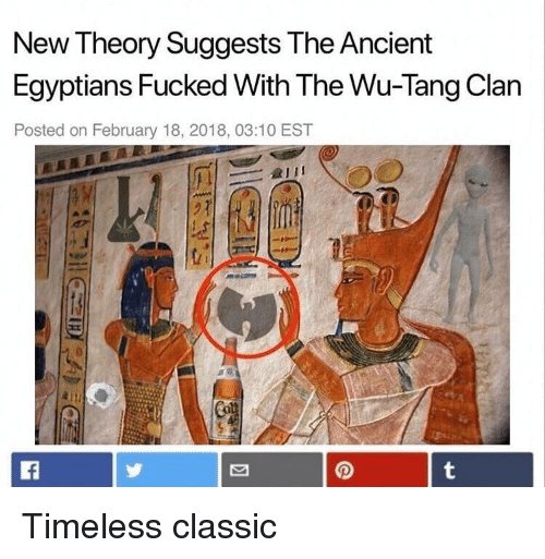 New Theory Suggests the Ancient Egyptians Fucked With the Wu