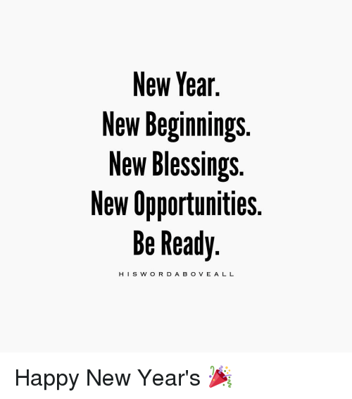 New Year Quotes About Me: New Year New Beginnings New Blessings New Opportunities Be