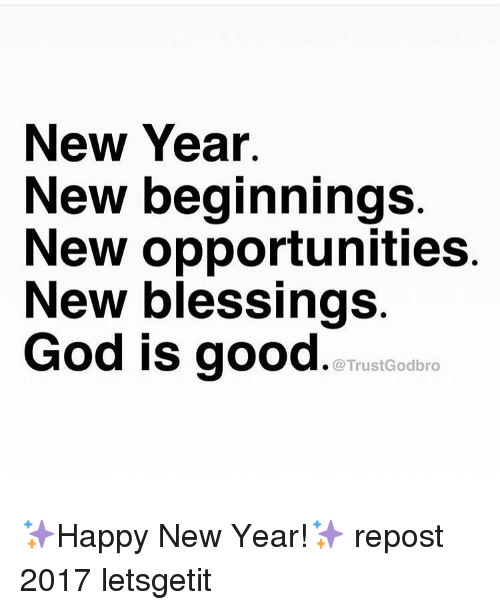 New Year New Beginnings New Opportunities New Blessings TrustGodboro ...