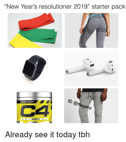 """Gym, Memes, and Tbh: """"New Year's resolutioner 2019"""" starter pack  GYM MSH  hegainz  C4  N A L Already see it today tbh"""
