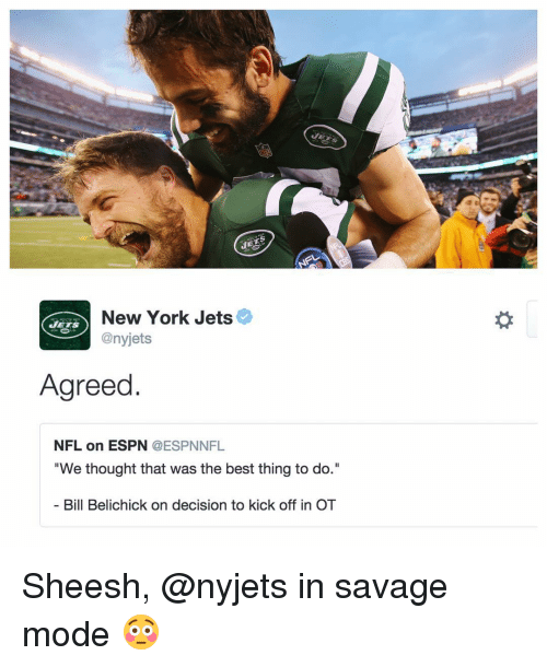 "Bill Belichick, Espn, and New York: New York Jets  @nyjets  Agreed  NFL on ESPN  @ESPNNFL  ""We thought that was the best thing to do.""  Bill Belichick on decision to kick off in OT Sheesh, @nyjets in savage mode 😳"