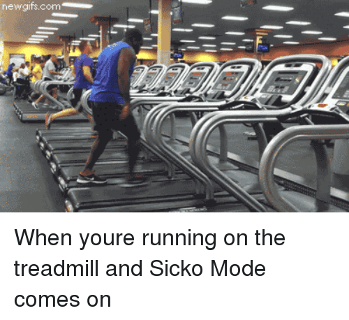Treadmill, Running, and Com: newgifs.com When youre running on the treadmill and Sicko Mode comes on