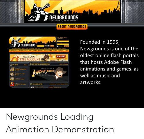 NEWGROUNDS EVERYTHING &Y EVERYONE ABOUT NEWGROUNDS Founded
