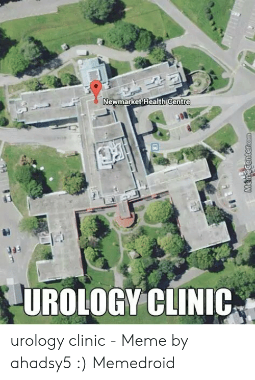 Newmarket Health Centre UROLOGY CLINIC Urology Clinic - Meme by