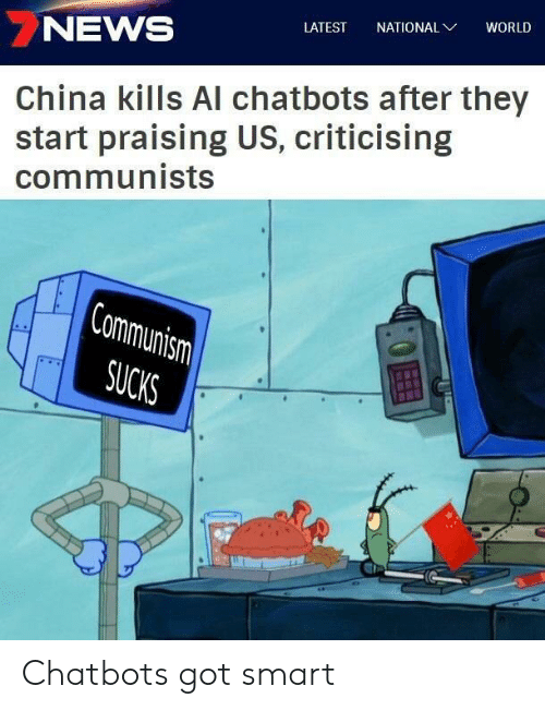 News, China, and World: NEWS  LATEST NATIONAL  WORLD  China kills Al chatbots after they  start praising US, criticising  communists Chatbots got smart