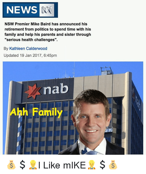 NEWS NSW Premier Mike Baird Has Announced His Retirement