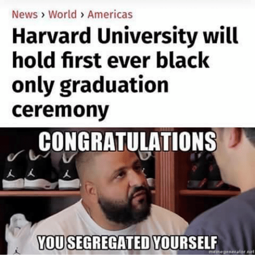 news world americas harvard university will hold first ever black 21435390 ✅ 25 best memes about congratulations you congratulations you,Congratulations Graduate Meme