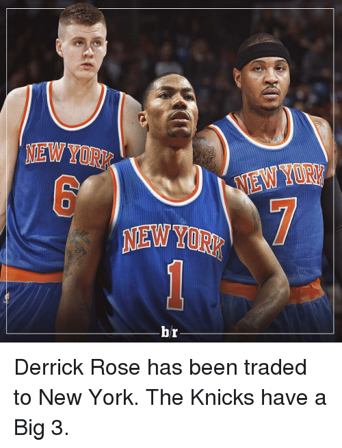 Derrick Rose, New York, and Sports: NEWYOR  NEW  br Derrick Rose has been traded to New York. The Knicks have a Big 3.