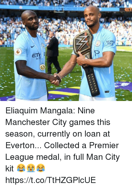 Everton, Premier League, and Soccer: NEXE  A I Eliaquim Mangala:  Nine Manchester City games this season, currently on loan at Everton... Collected a Premier League medal, in full Man City kit 😂😭😂 https://t.co/TtHZGPlcUE