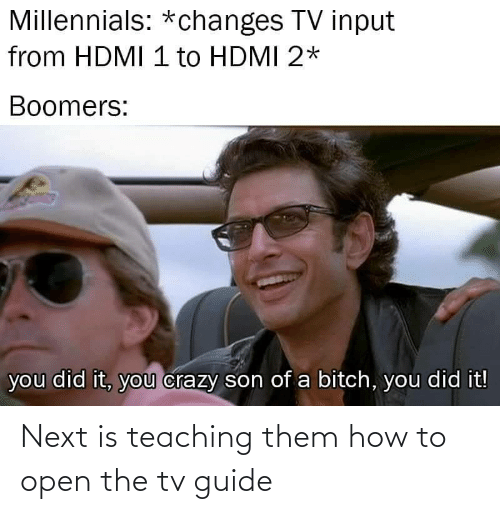 How To, Teaching, and How: Next is teaching them how to open the tv guide
