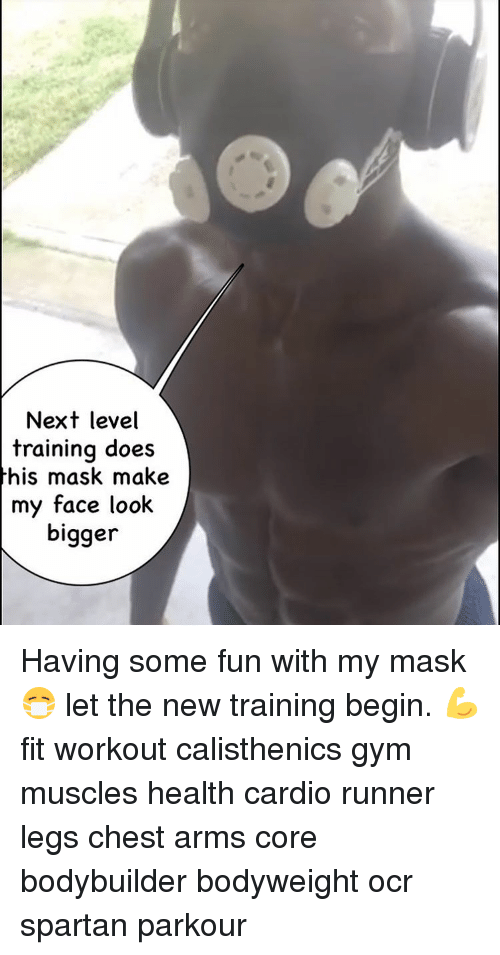 Next Level Training Does This Mask Make My Face Look Bigger Having