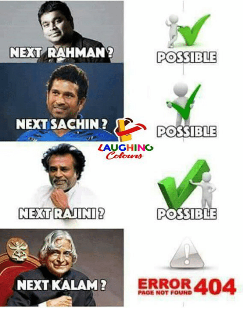 Indianpeoplefacebook, Page, and Next: NEXT RAHMAN?  POSSIBLE  NEXT SACHIN.?  POSSIBLE  LAUGHING  NEXTRAINI  POSSIBLE  NEXT KALAM?  ERROR 404  PAGE NOT FOUND
