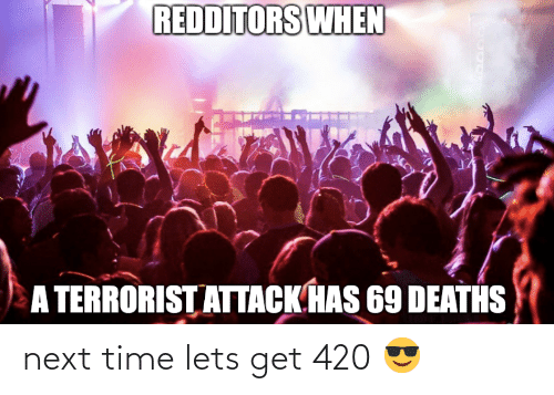 Time, Next, and Get: next time lets get 420 😎