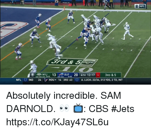Memes, Nfl, and Cbs: NFL  14  NFL  IND 24 HOU. 14 3RD :43A. LUCK: 22/34, 313 YDS, 2 TD, INT Absolutely incredible.  SAM DARNOLD. 👀  📺: CBS #Jets https://t.co/KJay47SL6u