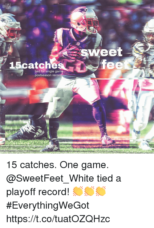 Memes, Nfl, and Game: NFL  15catch  tied for single gam  postseason recor 15 catches. One game.  @SweetFeet_White tied a playoff record! 👏👏👏   #EverythingWeGot https://t.co/tuatOZQHzc