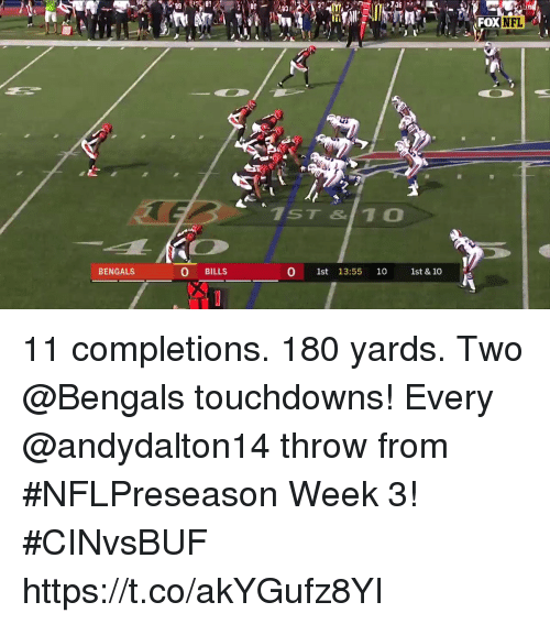 Memes, Nfl, and Bengals: NFL  1ST &1 0  O BILLS  0 1st 13:55 10 1st & 10  BENGALS 11 completions.  180 yards.  Two @Bengals touchdowns!   Every @andydalton14 throw from #NFLPreseason Week 3! #CINvsBUF https://t.co/akYGufz8YI