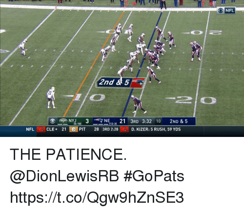 Memes, Nerd, and Nfl: NFL  2nd &5  -2 | 0  NY NERD 3:32 0 2ND &5  21 PIT 28 3RD 2:28D. KIZER: 5 RUSH, 59 YDS  (5-10)  112-3)  NFL CLE THE PATIENCE. @DionLewisRB #GoPats https://t.co/Qgw9hZnSE3