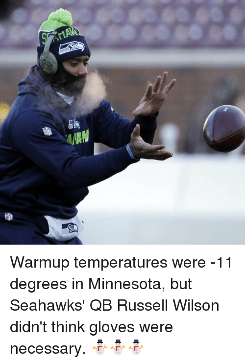 NFL AAN Warmup Temperatures Were 11 Degrees in Minnesota but Seahawks QB Russell Wilson Didnt