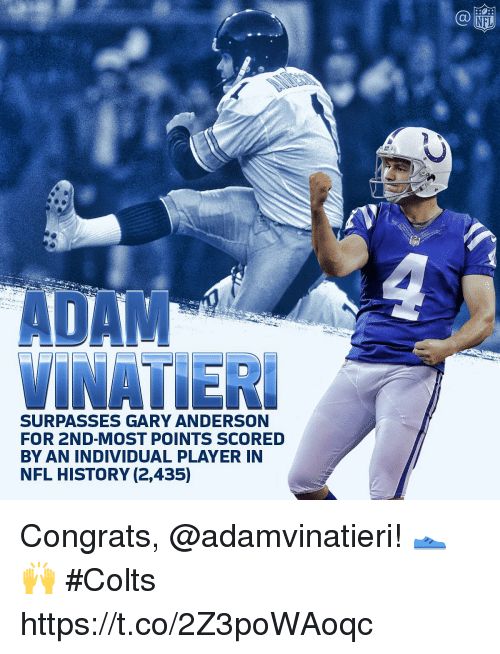 Indianapolis Colts, Memes, and Nfl: NFL  ADA  VINATIER  SURPASSES GARY ANDERSON  FOR 2ND-MOST POINTS SCORED  BY AN INDIVIDUAL PLAYER IN  NFL HISTORY (2,435) Congrats, @adamvinatieri! 👟🙌  #Colts https://t.co/2Z3poWAoqc