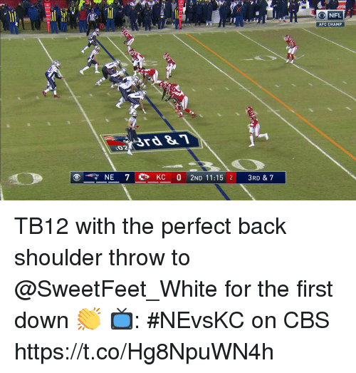 Memes, Nfl, and Cbs: NFL  AFC CHAMP  rd1  :02  NE 7  KC 0 2ND 11:15 2 3RD & 7 TB12 with the perfect back shoulder throw to @SweetFeet_White for the first down 👏  📺: #NEvsKC on CBS https://t.co/Hg8NpuWN4h