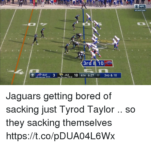 Bored, Football, and Nfl: NFL  AFC WILD CARD  3rd, & .101  -BUF-7)  3  -JA(10-6)  10  4TH  6:27  22  3RD & 10 Jaguars getting bored of sacking just Tyrod Taylor .. so they sacking themselves   https://t.co/pDUA04L6Wx
