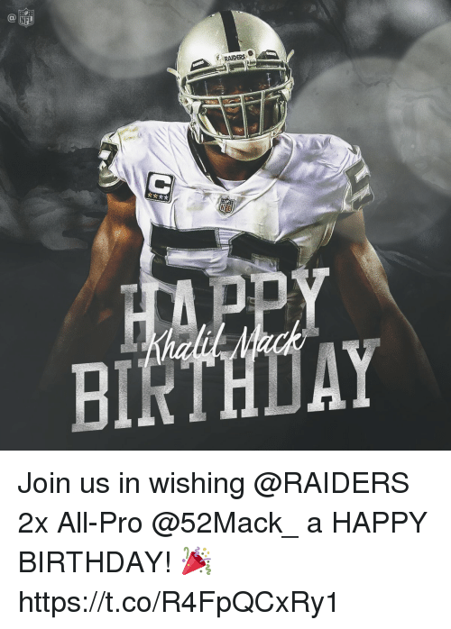Birthday, Memes, and Nfl: NFL  BI  AY Join us in wishing @RAIDERS 2x All-Pro @52Mack_ a HAPPY BIRTHDAY! 🎉 https://t.co/R4FpQCxRy1