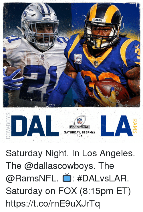 Memes, Nfl, and Los Angeles: NFL  DIVISIONAL  SATURDAY, 815PMET  on  FOX Saturday Night. In Los Angeles.  The @dallascowboys. The @RamsNFL. 📺: #DALvsLAR. Saturday on FOX (8:15pm ET) https://t.co/rnE9uXJrTq