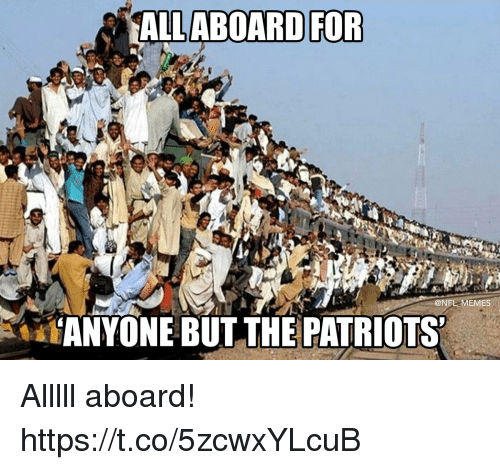 Football, Memes, and Nfl: @NFL MEMES  ANYONE BUT THE PATRIOTS Alllll aboard! https://t.co/5zcwxYLcuB