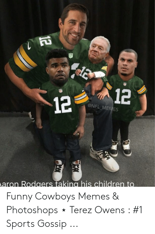 Children, Dallas Cowboys, and Funny: @NFL MEMES  aron Rodgers takina his children to Funny Cowboys Memes & Photoshops ⋆ Terez Owens : #1 Sports Gossip ...