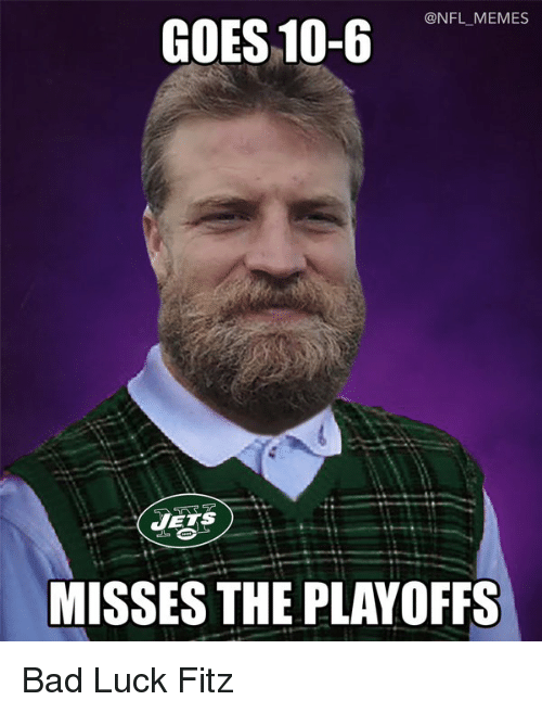 nfl memes goes 10 6 jets misses the playoffs bad luck 11173201 ✅ 25 best memes about fitz fitz memes