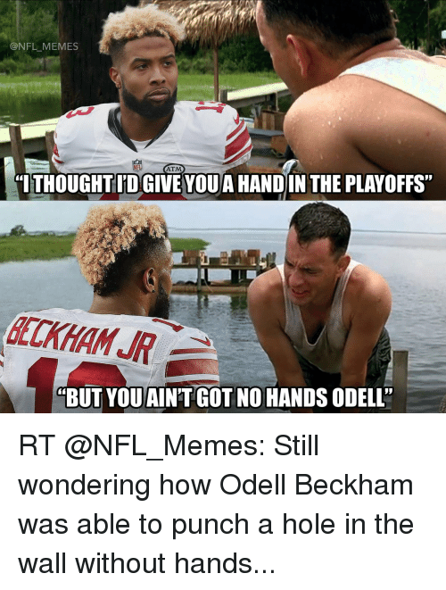 "Memes, Holes, and 🤖: NFL MEMES  NFL  ATM  TITHOUGHTITOGIVE AND IN THE  PLAYOFFS""  BUT YOU AINTGOT NO HANDS ODELL' RT @NFL_Memes: Still wondering how Odell Beckham was able to punch a hole in the wall without hands..."
