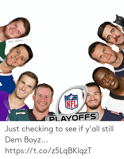 Football, Memes, and Nfl: @NFL_MEMES  NFL  PLAYOFFS  11 Just checking to see if y'all still Dem Boyz... https://t.co/z5LqBKlqzT