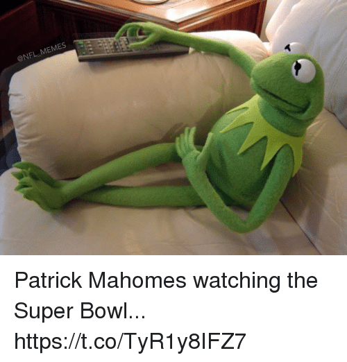 Football, Memes, and Nfl: @NFL MEMES Patrick Mahomes watching the Super Bowl... https://t.co/TyR1y8IFZ7
