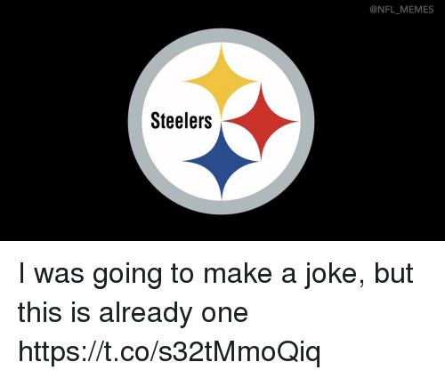 Football, Memes, and Nfl: @NFL MEMES  Steelers I was going to make a joke, but this is already one https://t.co/s32tMmoQiq