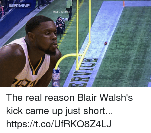 Football, Memes, and Nfl: @NFL MEMES The real reason Blair Walsh's kick came up just short... https://t.co/UfRKO8Z4LJ