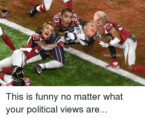 Funny Memes For Football : Memes this is funny no matter what your political views are meme