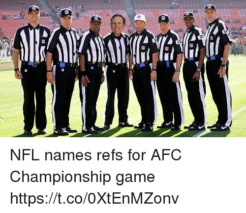 Nfl Names Refs For Afc Championship Game Httpstco0xtenmzonv Afc