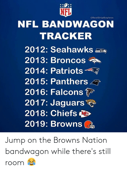 Nfl, Patriotic, and Broncos: NFL  NFL BANDWAGON  TRACKER  @RealDripBayless  2012: SeahawkS  2013: Broncos  2014: Patriots-  2015: Panthers  2016: Falcons  2017: Jaguars  2018: Chiefs s  2019: Browns Jump on the Browns Nation bandwagon while there's still room 😂