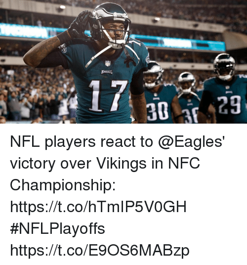 Philadelphia Eagles, Memes, and Nfl: NFL players react to @Eagles' victory over Vikings in NFC Championship: https://t.co/hTmIP5V0GH #NFLPlayoffs https://t.co/E9OS6MABzp