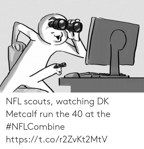 Nfl, Run, and Sports: NFL scouts, watching DK Metcalf run the 40 at the #NFLCombine https://t.co/r2ZvKt2MtV