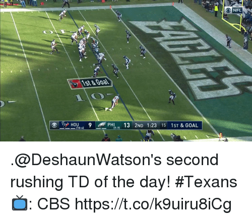 Memes, Nfl, and Cbs: NFL  st& Goal  HOU .. 9 gi PHI, , 13 2ND 1:23 15 1ST & GOAL  (10-4) .@DeshaunWatson's second rushing TD of the day! #Texans  📺: CBS https://t.co/k9uiru8iCg