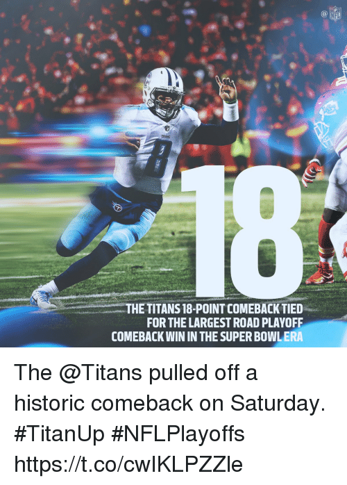 Memes, Nfl, and 🤖: NFL  TITANS  THE TITANS 18-POINT COMEBACK TIED  FOR THE LARGEST ROAD PLAYOFF  COMEBACK WIN IN THE SUPER BOWLERA The @Titans pulled off a historic comeback on Saturday. #TitanUp  #NFLPlayoffs https://t.co/cwIKLPZZle