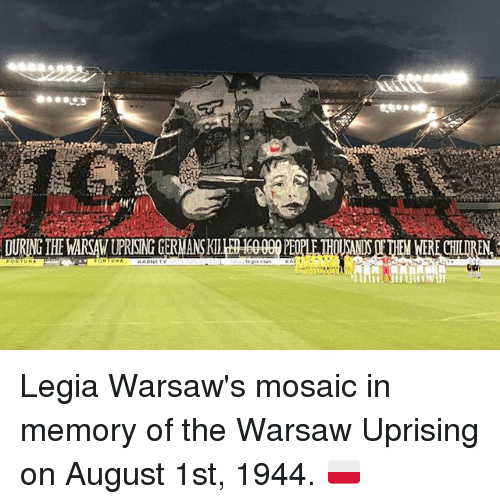 Memes, 🤖, and Memory: NG THE WARSAV UPRISING GERMANSKI Legia Warsaw's mosaic in memory of the Warsaw Uprising on August 1st, 1944. 🇵🇱