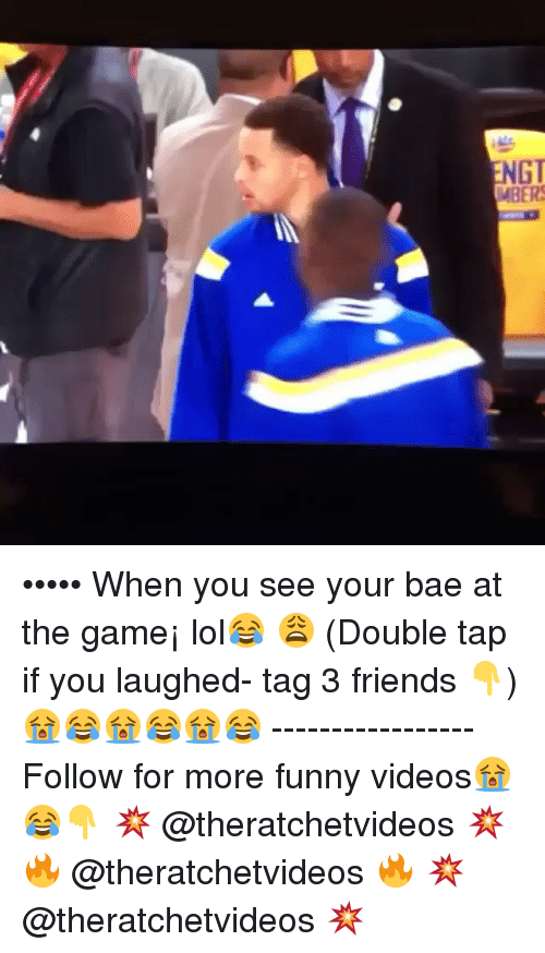 Bae, Friends, and Funny: NGT  MBERS ••••• When you see your bae at the game¡ lol😂 😩 (Double tap if you laughed- tag 3 friends 👇) 😭😂😭😂😭😂 ----------------- Follow for more funny videos😭😂👇 💥 @theratchetvideos 💥 🔥 @theratchetvideos 🔥 💥 @theratchetvideos 💥