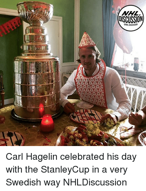 Memes, National Hockey League (NHL), and Swedish: NHL  DISCUSSION Carl Hagelin celebrated his day with the StanleyCup in a very Swedish way NHLDiscussion